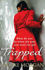 Trapped by Brooke Morgan (Paperback, 2010)