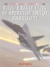 F-15C/E Eagle Units of operation Iraqi Freedom (Combat Aircraft), Davies, Steve,