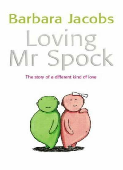 Loving Mr Spock: A Different Kind of Love By Barbara Jacobs