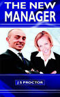 The New Manager by J S Proctor (Paperback / softback, 2004)
