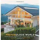 Prefabulous World: Energy-efficient and Sustainable Homes Around the Globe by Sheri Koones (Hardback, 2014)
