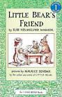 Little Bear's Friend by Else Holmelund Minarik (Hardback, 1984)