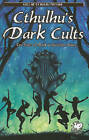 Cthulhu's Dark Cults by Chaosium Inc (Paperback, 2010)