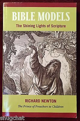 Bible Models The Shining Lights of Scripture Richard Newton 2008 PB 445 Pages