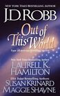 Out of This World by Maggie Shayne, Susan Krinard, Laurell K Hamilton, J D Robb (Paperback / softback, 2006)