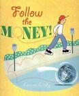 Follow the Money! by Loreen Leedy (Hardback, 2002)
