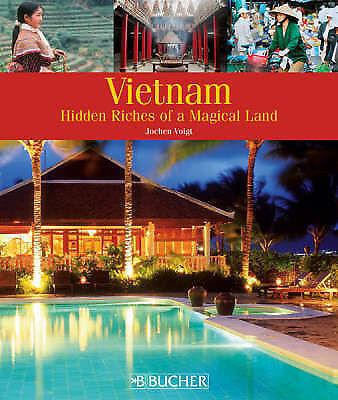 Vietnam: Hidden Riches of a Magical Land, Voigt, Jochen, Good Book
