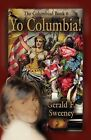 YO COLUMBIA! How America's National Symbol Came Down Off Her Pedestal and Found Her Groove by Gerald F. Sweeney (Paperback, 2009)