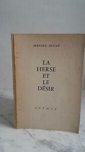 Dédicacé de L'auteur - Bernard Delian - La Herse et Le Désir - 1957