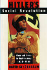 Hitler's Social Revolution: Class and Status in Nazi Germany, 1933-1939 by David Schoenbaum (Paperback, 1997)