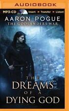 The Godlanders War: The Dreams of a Dying God 1 by Aaron Pogue (2015, MP3 CD,...