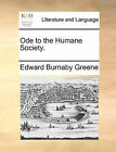 Ode to the Humane Society. by Edward Burnaby Greene (Paperback / softback, 2010)