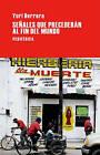 Senales Que Precederan Al Fin del Mundo by Yuri Herrera (Paperback / softback, 2011)