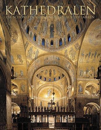 Kathedralen die schönsten Kirchenbauten aus 1700 Jahren - Parragon Verlag