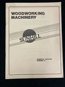 SUNHILL WOODWORKING MACHINERY GENERAL CATALOG #4