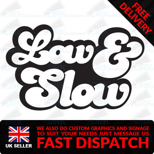 LOW /& SLOW Funny Car Van Bumper Window JDM DUB DRIFT Vinyl Decal Sticker