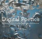 Digital Poetics: An Open Theory of Design-Research in Architecture by Marjan Colletti (Paperback, 2013)