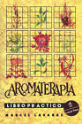 Aromatherapy Workbook: Contemporary Awakens the Past by Marcel Lavabre (Paperback / softback, 1995)