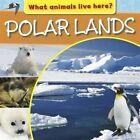 Polar Lands by Hachette Children's Group (Hardback, 2016)