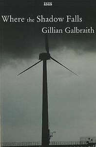 LARGE-PRINT-Where-the-Shadow-Falls-by-Gillian-Galbraith-Isis-2008