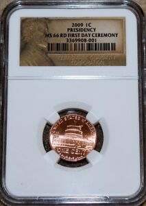 2009-LINCOLN-CENT-PENNY-PRESIDENCY-FIRST-DAY-CEREMONY-NGC-MS66RD-MS-66-CEREMONY