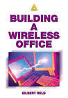 Building a Wireless Office by Gilbert Held (Paperback, 2002)