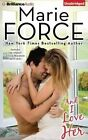 And I Love Her by Marie Force (CD-Audio, 2015)
