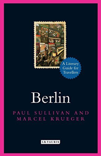 Sullivan  Paul And Krueg-Berlin (A Literary Guide For Travellers) BOOKH NEUF
