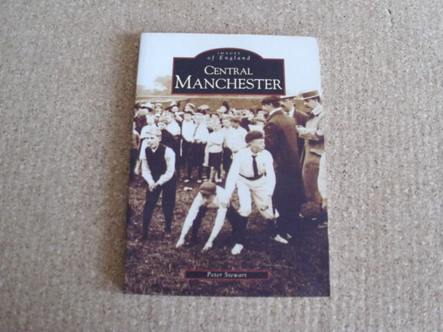 CENTRAL MANCHESTER BY PETER STEWART PRINTED BY TEMPUS PUBLISHING