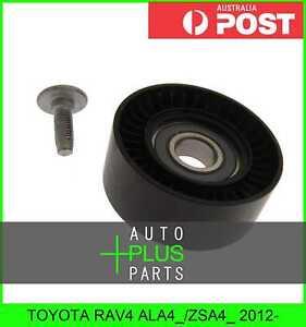 Fits TOYOTA RAV4 ALA4_/ZSA4_ 2012- - Idler Tensioner Drive Belt Bearing Pulley