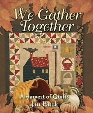 We Gather Together : A Harvest of Quilts by Jan Patek (2008, Paperback)
