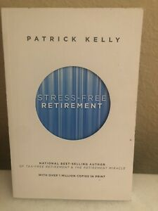 Patrick Kelly Stress Free Retirement Best Seller Author Ebay