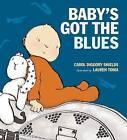 Baby's Got the Blues by Carol Diggory Shields (Hardback, 2014)