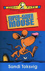 Super-saver Mouse by Sandi Toksvig (Paperback, 1999)
