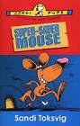 Super-saver Mouse by Sandi Toksvig (Paperback, 1999)