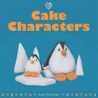 Cake Characters by Ann Pickard (Paperback, 2009)