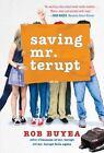 Saving Mr. Terupt by Rob Buyea (2016, Paperback)