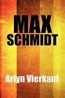 Max Schmidt by Arlyn Vierkant (Hardback, 2010)