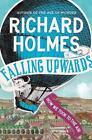Falling Upwards von Richard Holmes (2014, Taschenbuch)