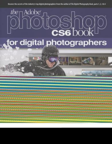 The Adobe Photoshop CS6 Book for Digital Photographers (Voices That Matter) b…