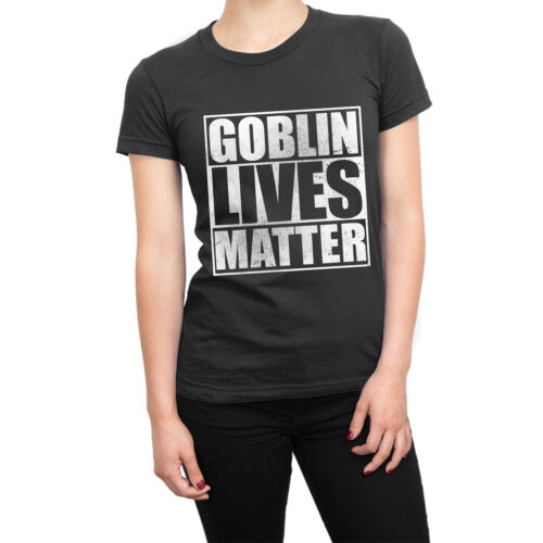 Goblin Lives Matter LADIES t-shirt funny nerd tee Dungeons Dragons present gift