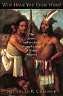 Why Have You Come Here?: The Jesuits and the First Evangelization of Native America by Nicholas P. Cushner (Paperback, 2006)