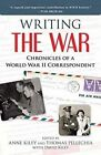 Writing the War: Chronicles of a World War II Correspondent by Thomas Pellechia, Anne Kiley (Hardback, 2015)