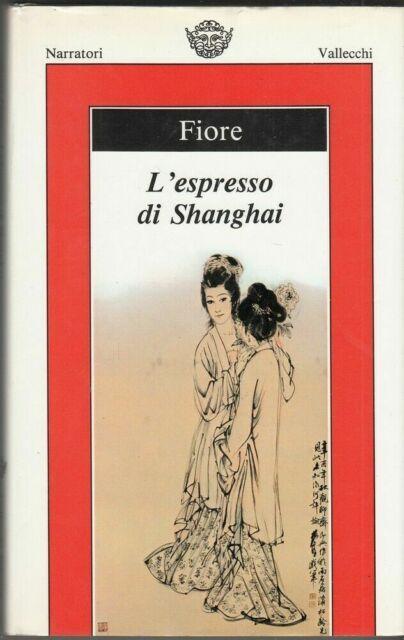 L'ESPRESSO DI SHANGHAI di Ilario Fiore ed. Vallecchi