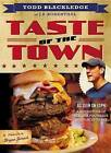 Taste of the Town: A Guided Tour of College Football's Best Places to Eat by J. R. Rosenthal, Todd Blackledge (Paperback, 2013)