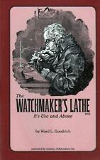 The Watchmaker's Lathe by Ward Goodrich
