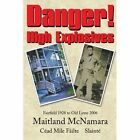 Danger High Explosives 9781425969882 by Maitland McNamara Paperback