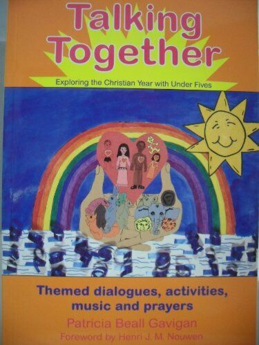 Talking Together: Exploring the Christian Year with Under Fives - Themed dialo,