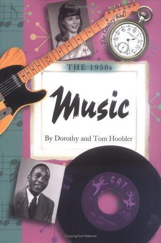 The 1950s: Music (Century Kids) by Dorothy Hoobler; Tom Hoobler