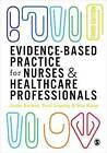Evidence-Based Practice for Nurses and Healthcare Professionals by Janet H. Barker, Paul Linsley, Ros Kane (Hardback, 2016)